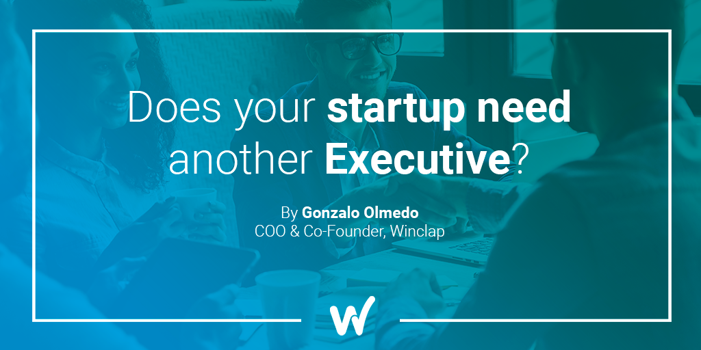 Does your startup need another Executive?